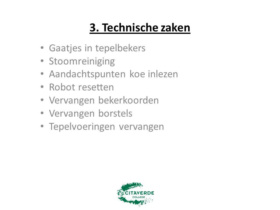 3. Technische zaken Gaatjes in tepelbekers Stoomreiniging