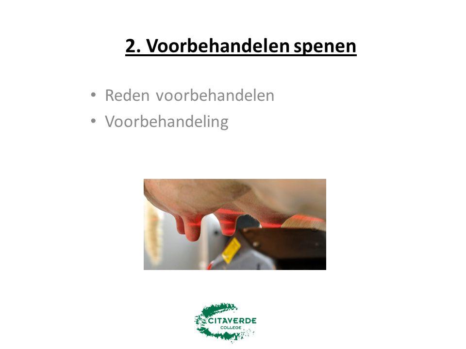 2. Voorbehandelen spenen