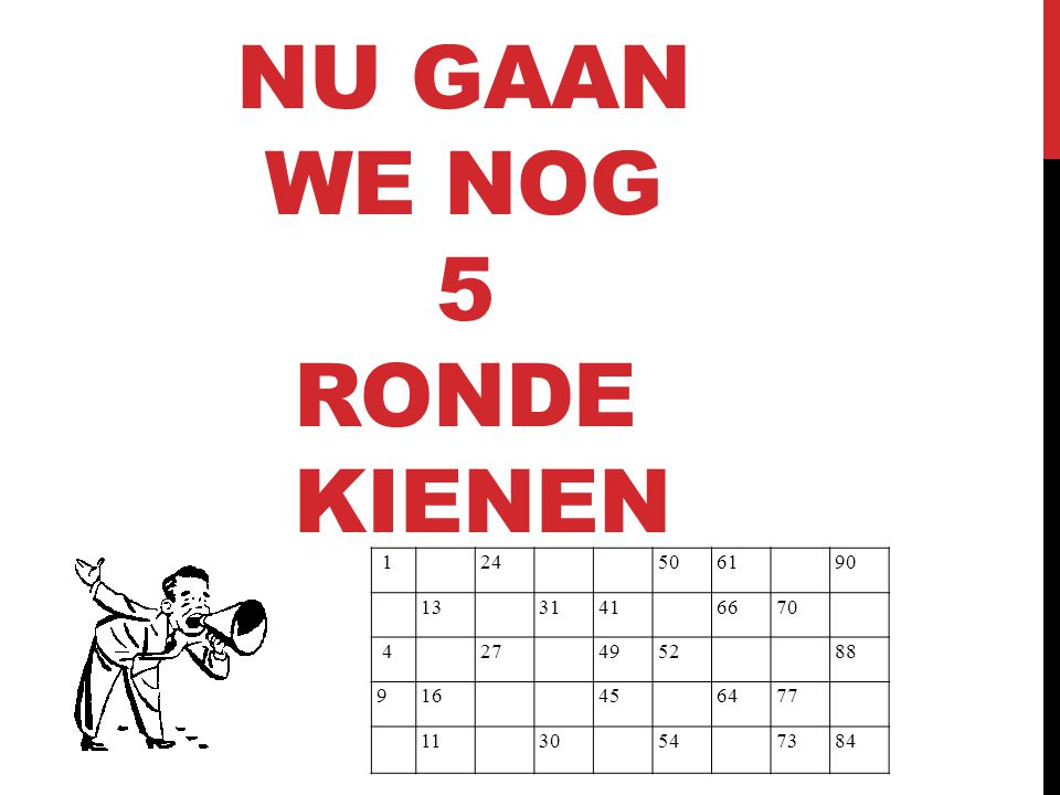 Nu gaan we nog 5 ronde kienen