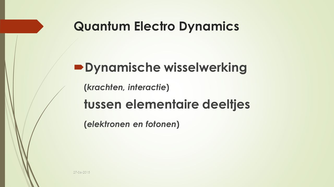 Quantum Electro Dynamics