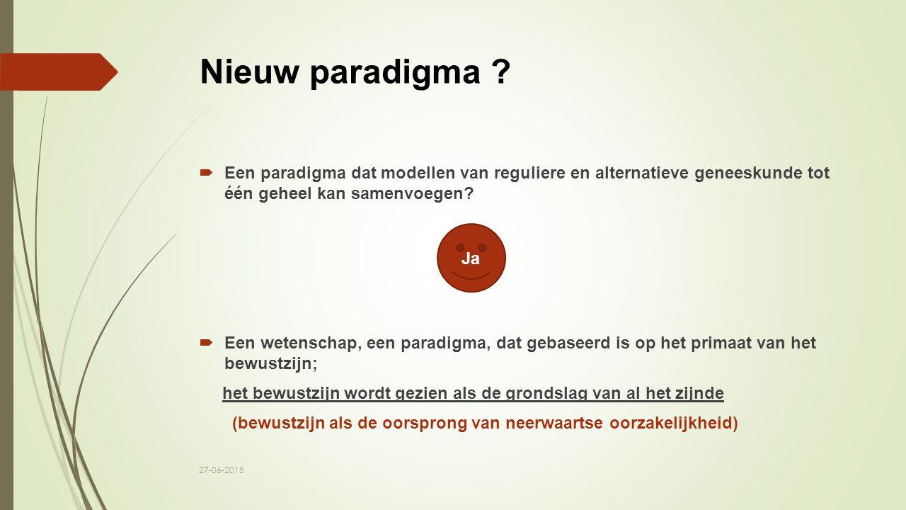 Nieuw paradigma Een paradigma dat modellen van reguliere en alternatieve geneeskunde tot één geheel kan samenvoegen