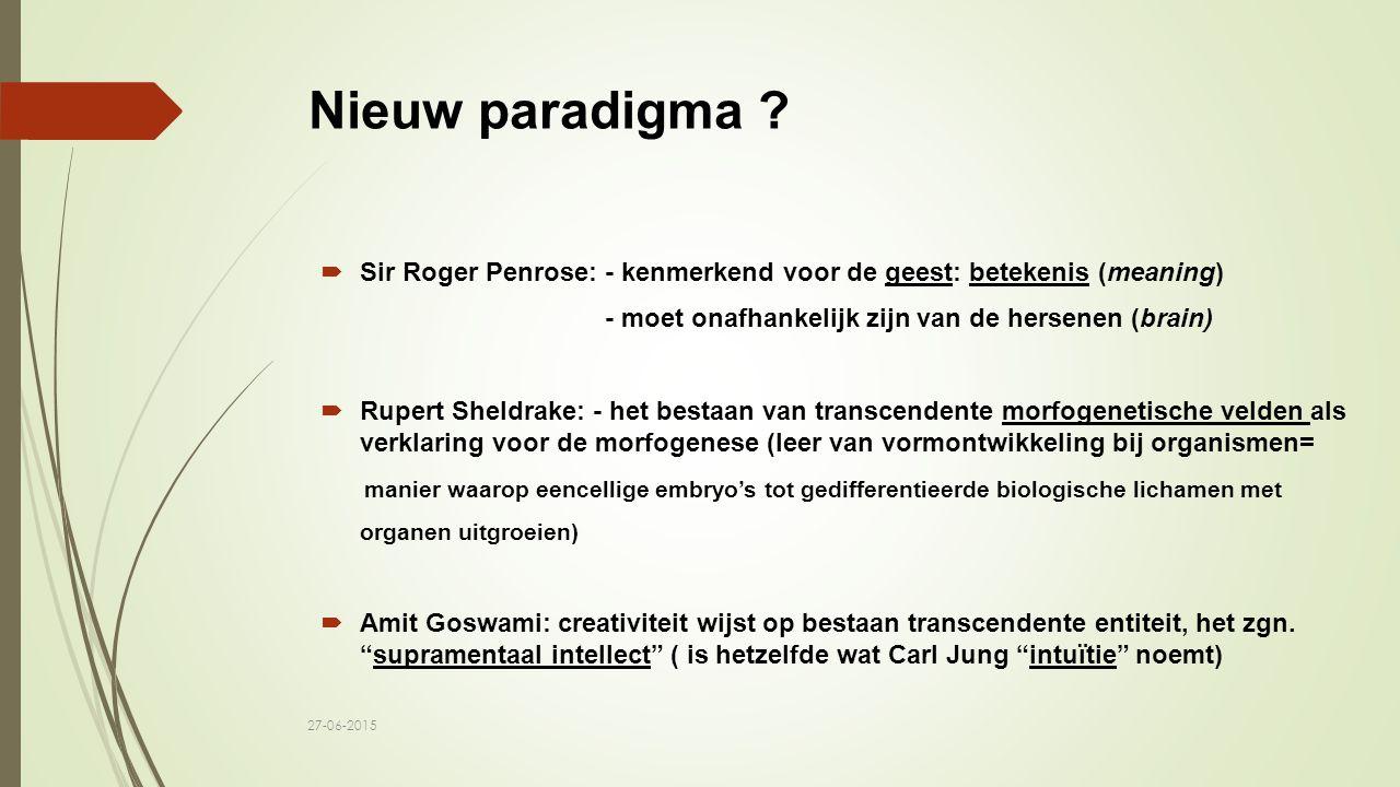 Nieuw paradigma Sir Roger Penrose: - kenmerkend voor de geest: betekenis (meaning) - moet onafhankelijk zijn van de hersenen (brain)