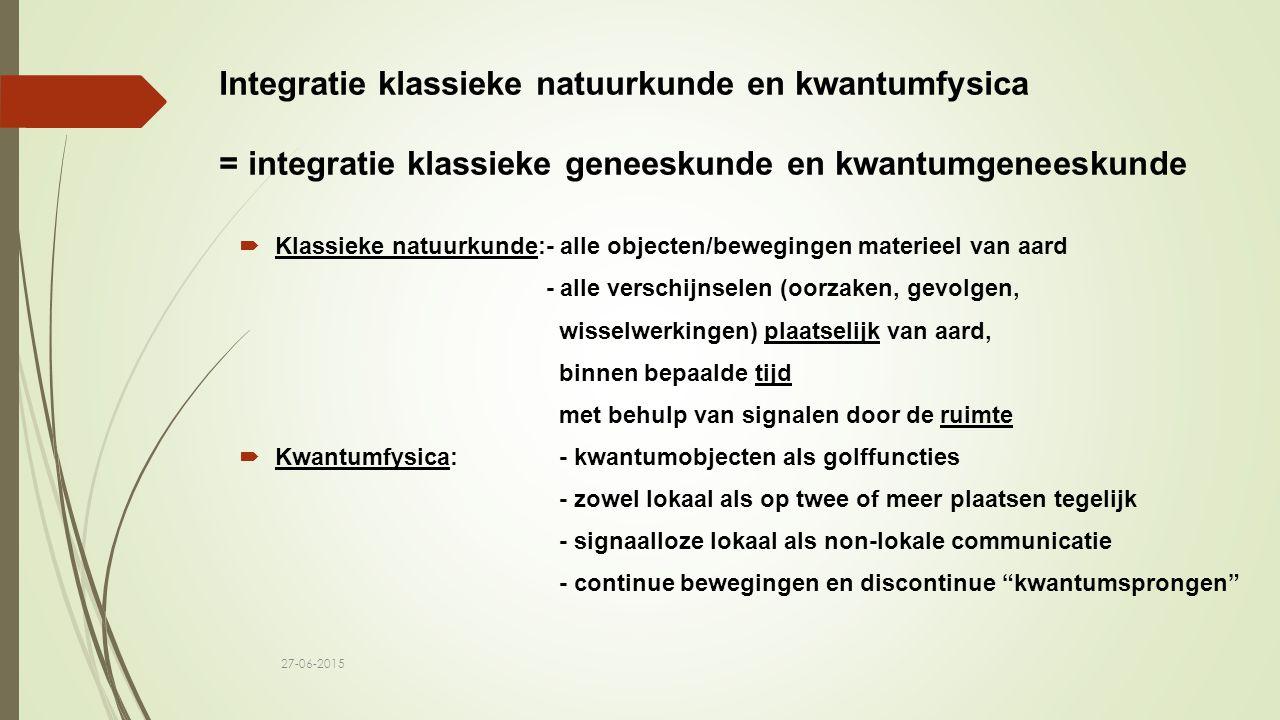 Integratie klassieke natuurkunde en kwantumfysica = integratie klassieke geneeskunde en kwantumgeneeskunde