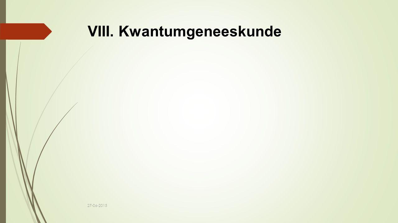 VIII. Kwantumgeneeskunde