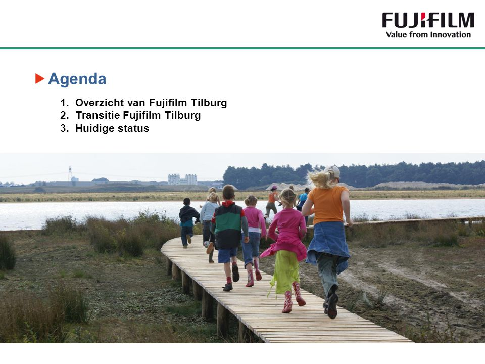 Agenda Overzicht van Fujifilm Tilburg Transitie Fujifilm Tilburg