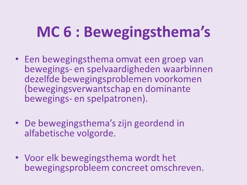 MC 6 : Bewegingsthema's