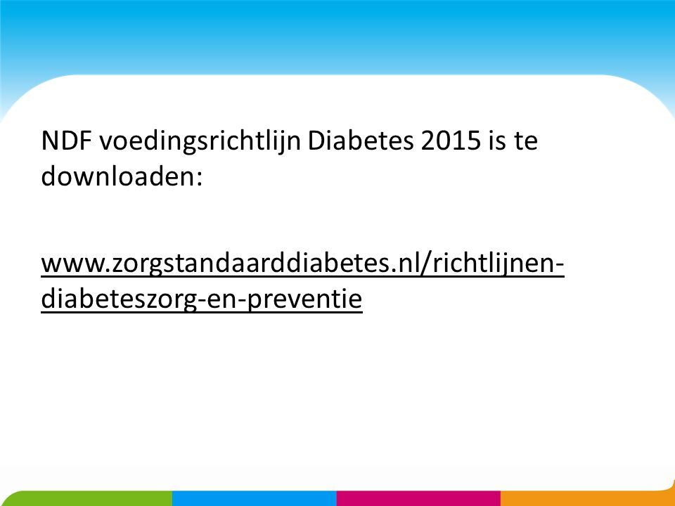 NDF voedingsrichtlijn Diabetes 2015 is te downloaden: