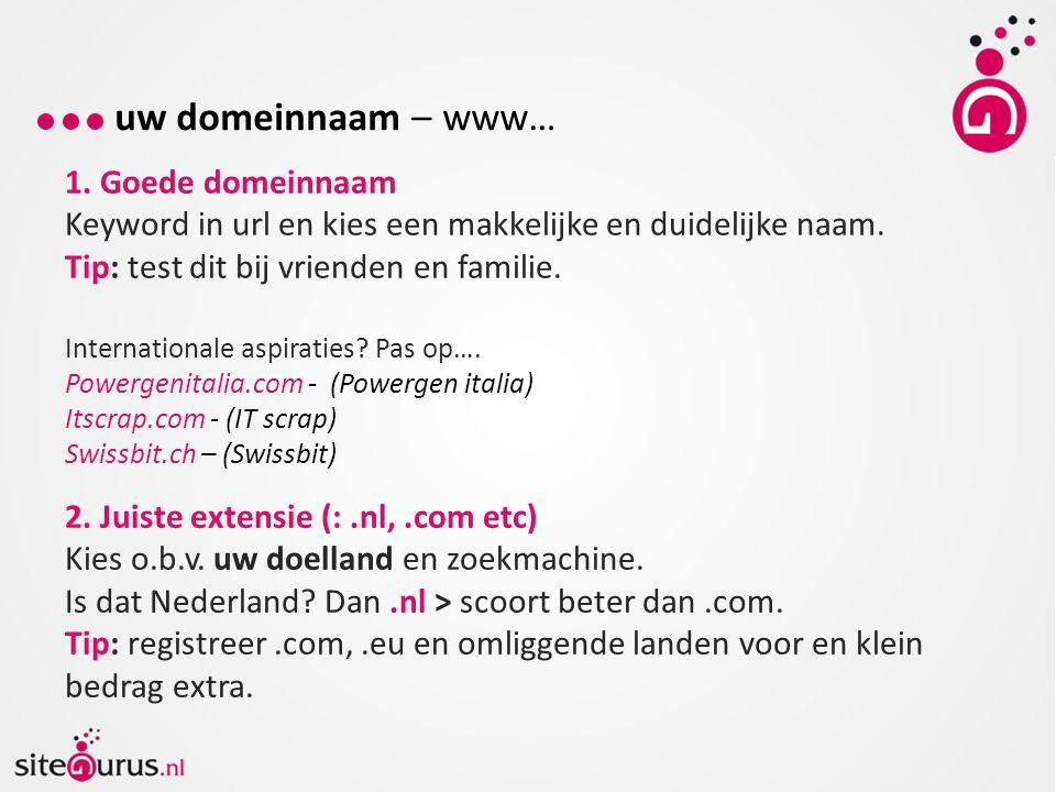 uw domeinnaam – www… 1. Goede domeinnaam