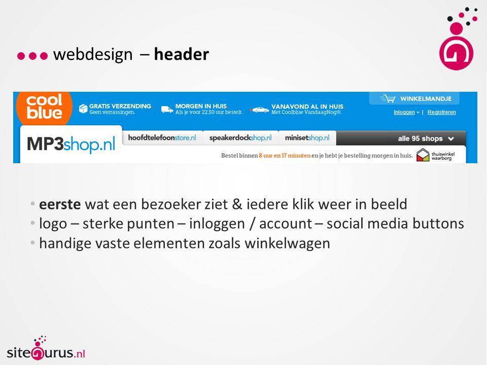 webdesign – header eerste wat een bezoeker ziet & iedere klik weer in beeld. logo – sterke punten – inloggen / account – social media buttons.