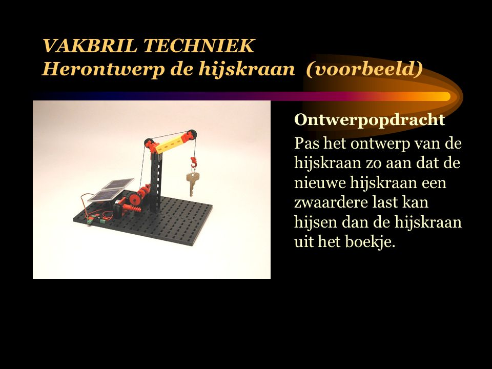 VAKBRIL TECHNIEK Herontwerp de hijskraan (voorbeeld)