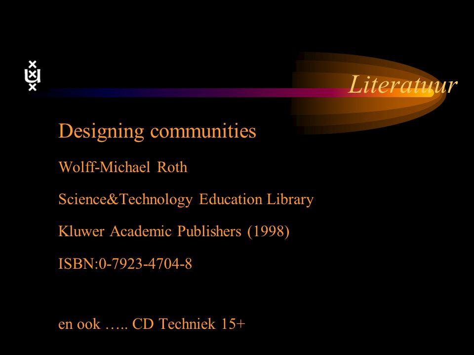 Literatuur Designing communities Wolff-Michael Roth