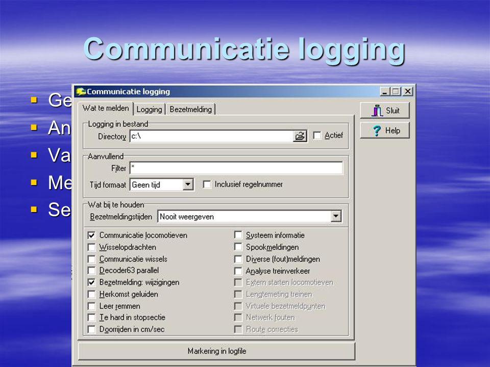 Communicatie logging Gebruiken bij fout opsporing.