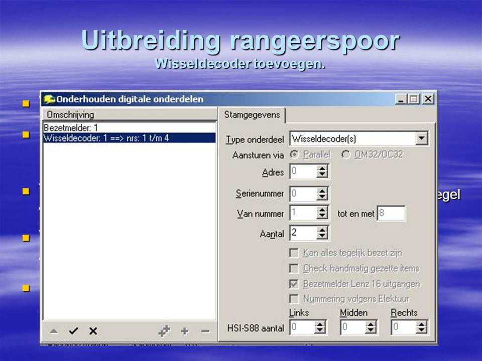 Uitbreiding rangeerspoor Wisseldecoder toevoegen.