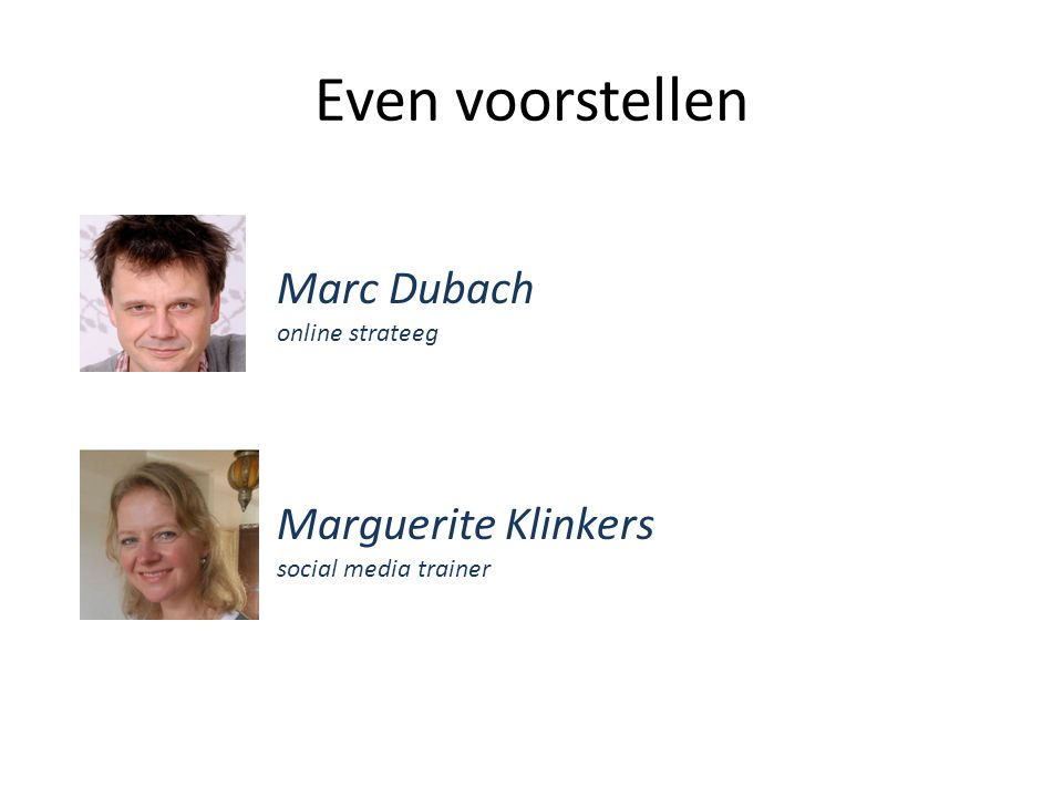 Even voorstellen Marc Dubach online strateeg Marguerite Klinkers social media trainer