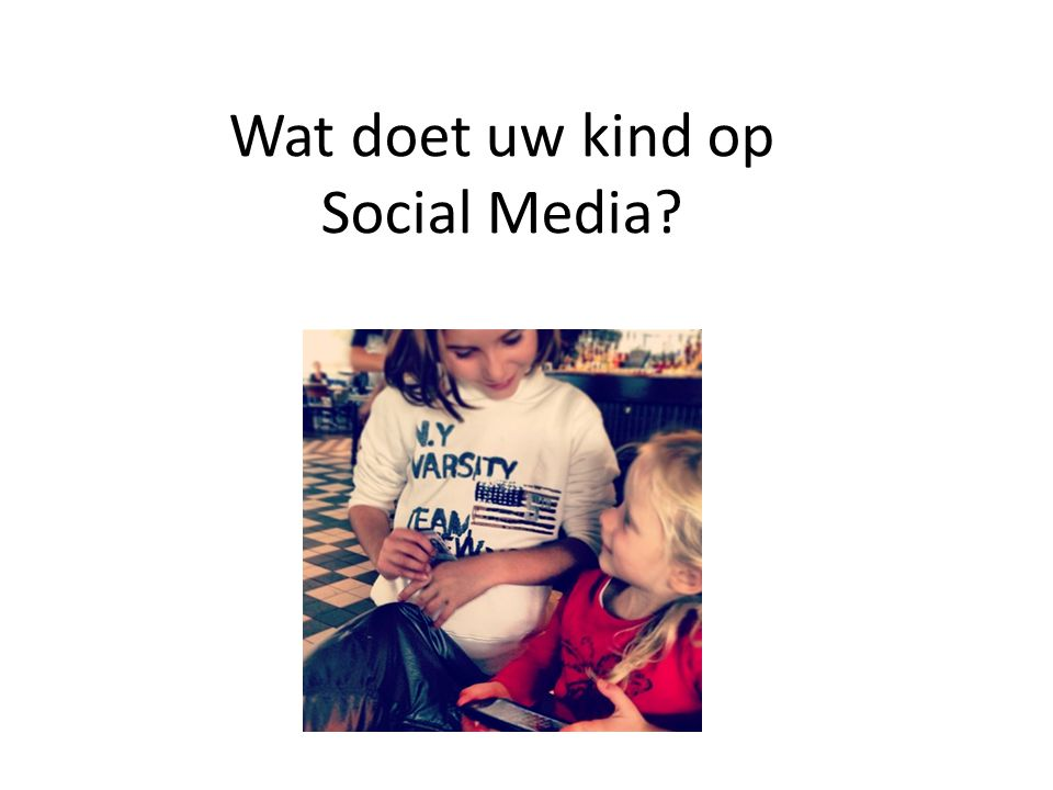 Wat doet uw kind op Social Media
