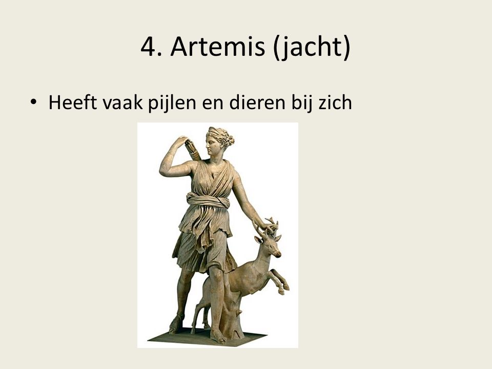 4. Artemis (jacht) Heeft vaak pijlen en dieren bij zich