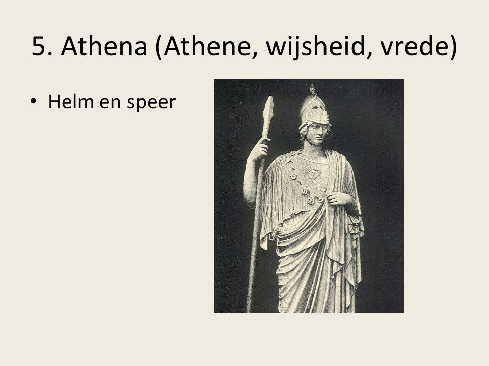 5. Athena (Athene, wijsheid, vrede)
