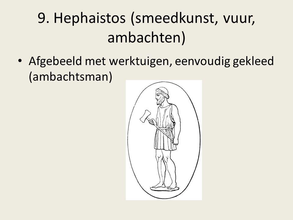 9. Hephaistos (smeedkunst, vuur, ambachten)