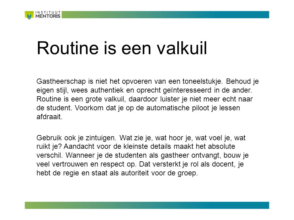 Routine is een valkuil
