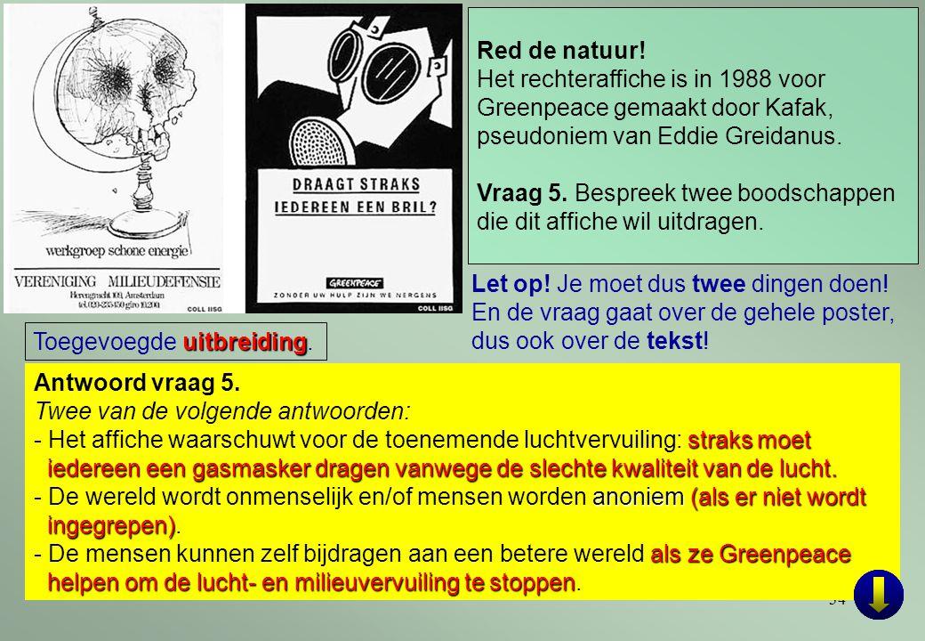 Red de natuur! Het rechteraffiche is in 1988 voor Greenpeace gemaakt door Kafak, pseudoniem van Eddie Greidanus.
