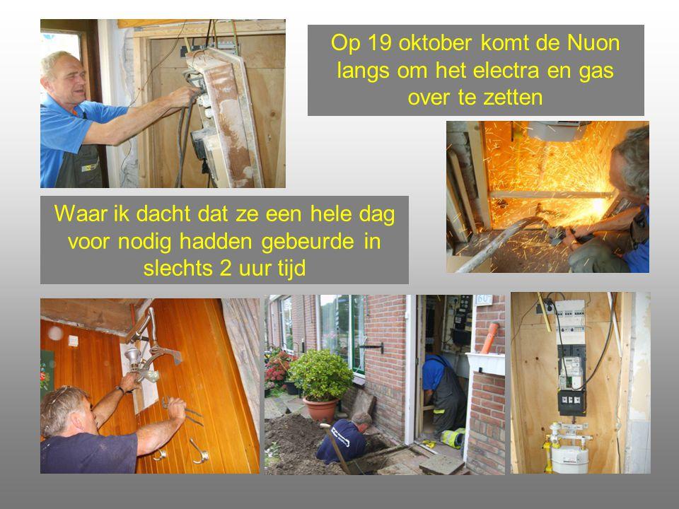 Op 19 oktober komt de Nuon langs om het electra en gas over te zetten