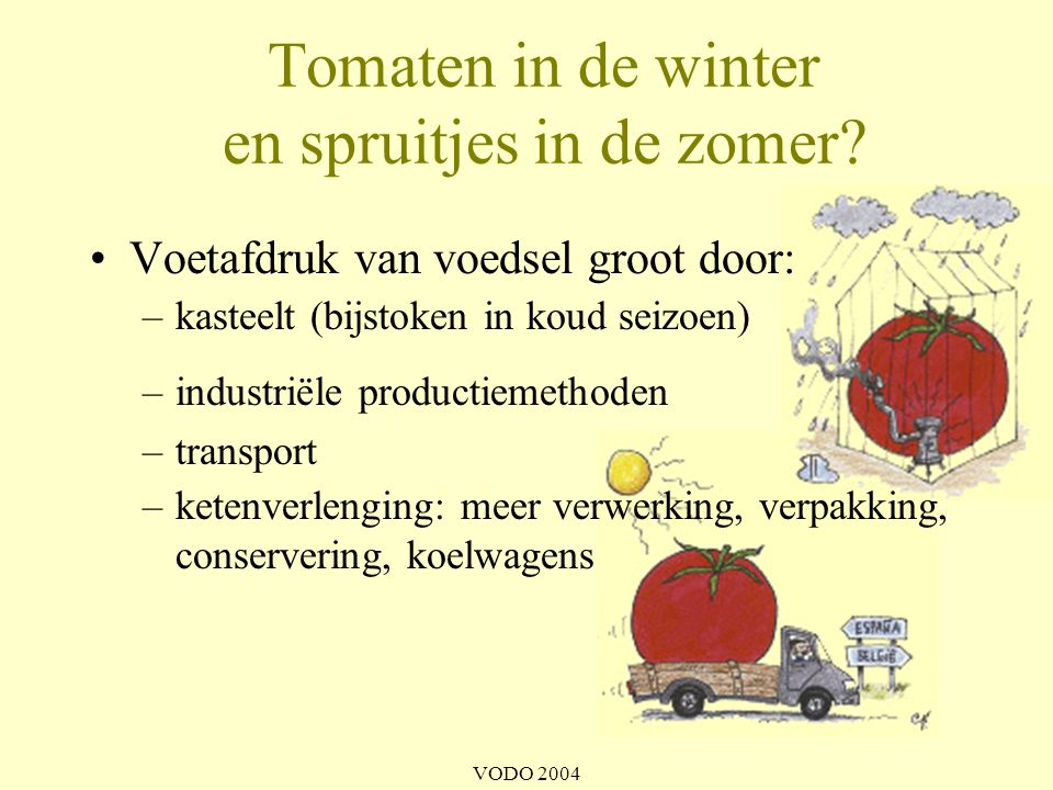 Tomaten in de winter en spruitjes in de zomer