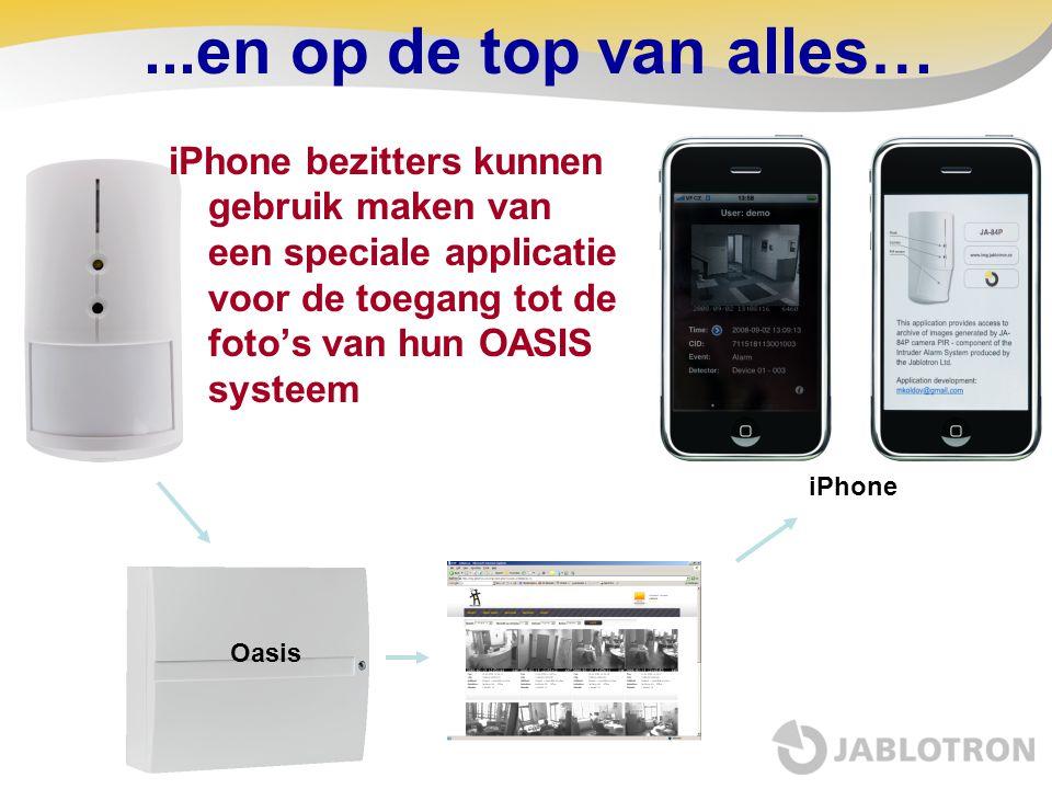 ...en op de top van alles… iPhone bezitters kunnen gebruik maken van een speciale applicatie voor de toegang tot de foto's van hun OASIS systeem.