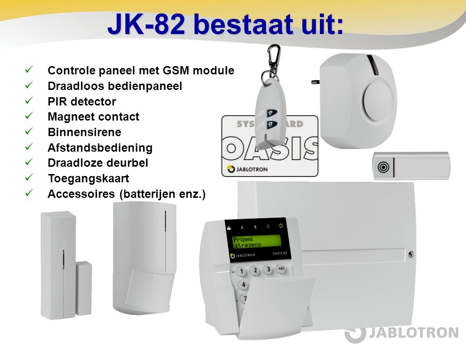 JK-82 bestaat uit: Controle paneel met GSM module