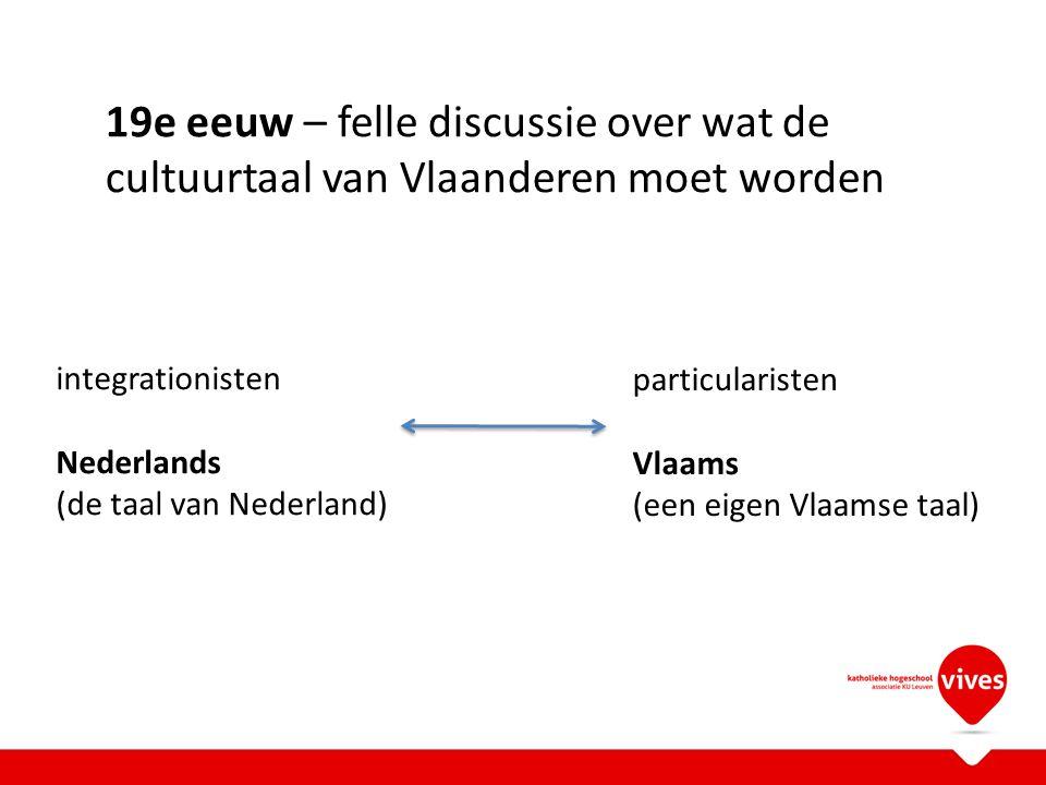 19e eeuw – felle discussie over wat de cultuurtaal van Vlaanderen moet worden