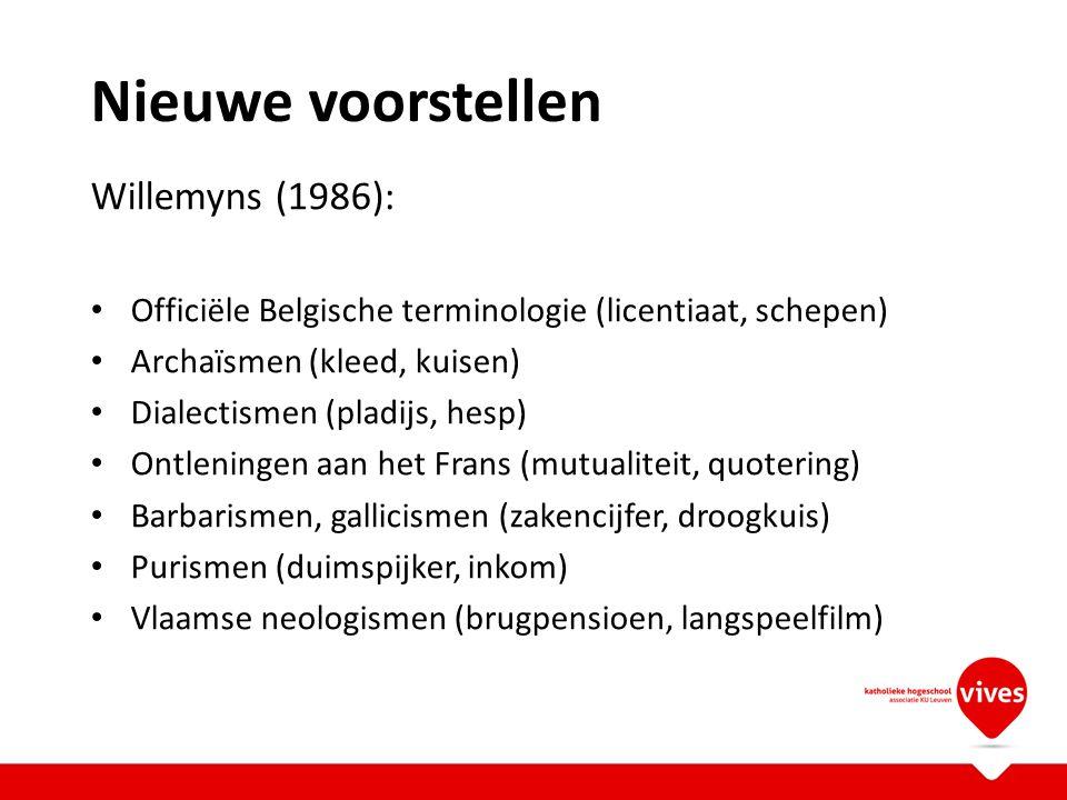 Nieuwe voorstellen Willemyns (1986):