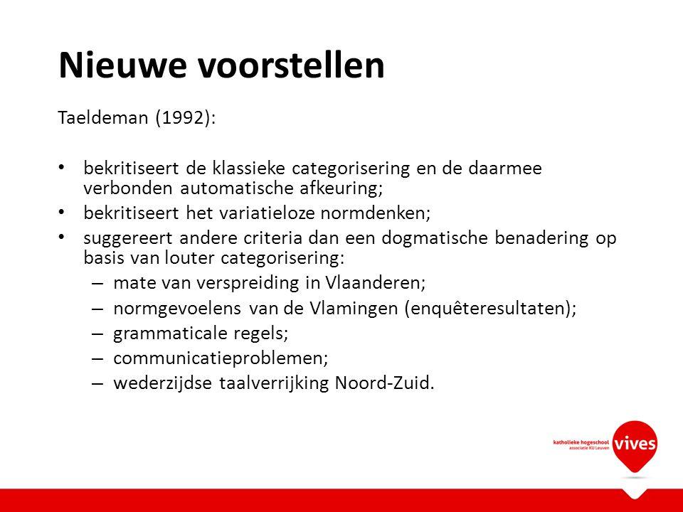 Nieuwe voorstellen Taeldeman (1992):
