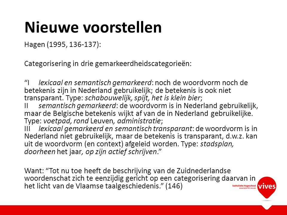 Nieuwe voorstellen Hagen (1995, 136-137):