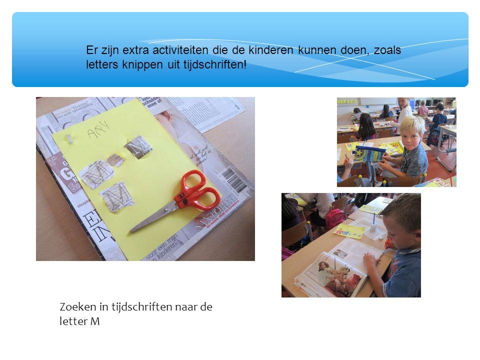 Er zijn extra activiteiten die de kinderen kunnen doen, zoals letters knippen uit tijdschriften!