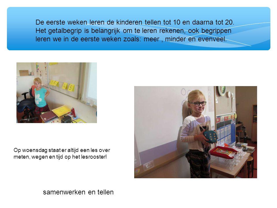 De eerste weken leren de kinderen tellen tot 10 en daarna tot 20.