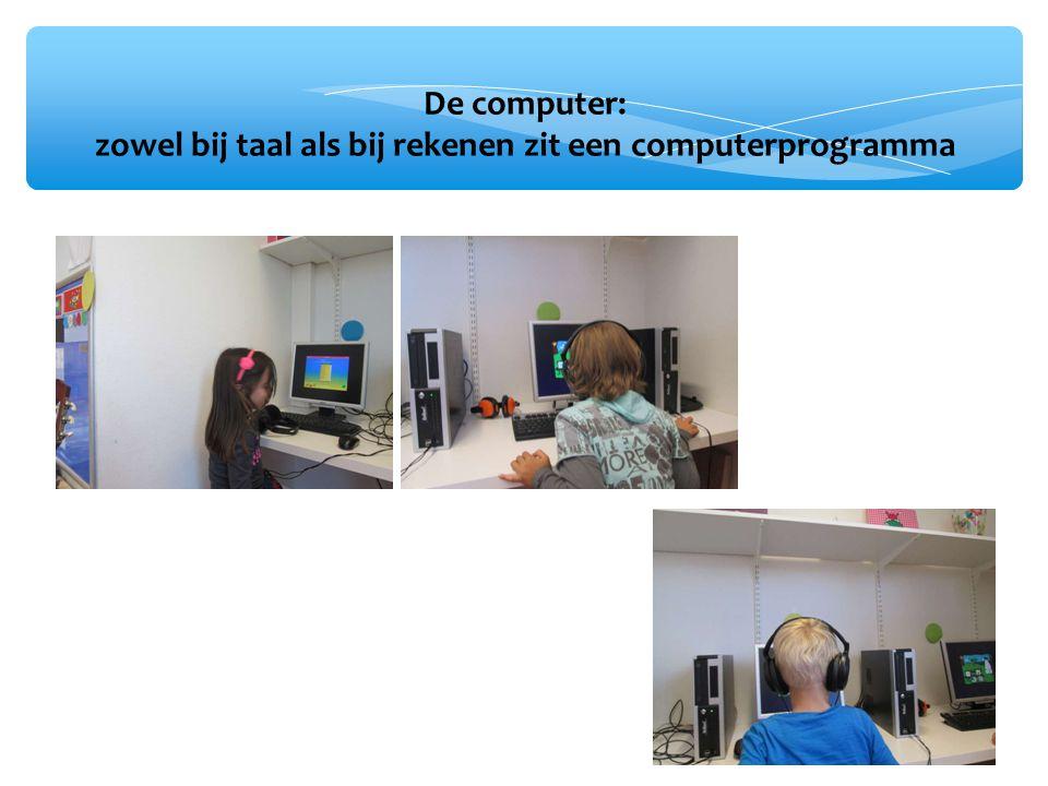 De computer: zowel bij taal als bij rekenen zit een computerprogramma