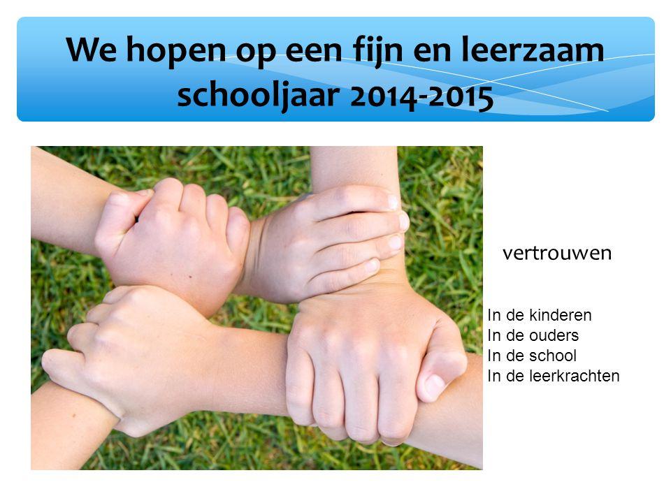We hopen op een fijn en leerzaam schooljaar 2014-2015