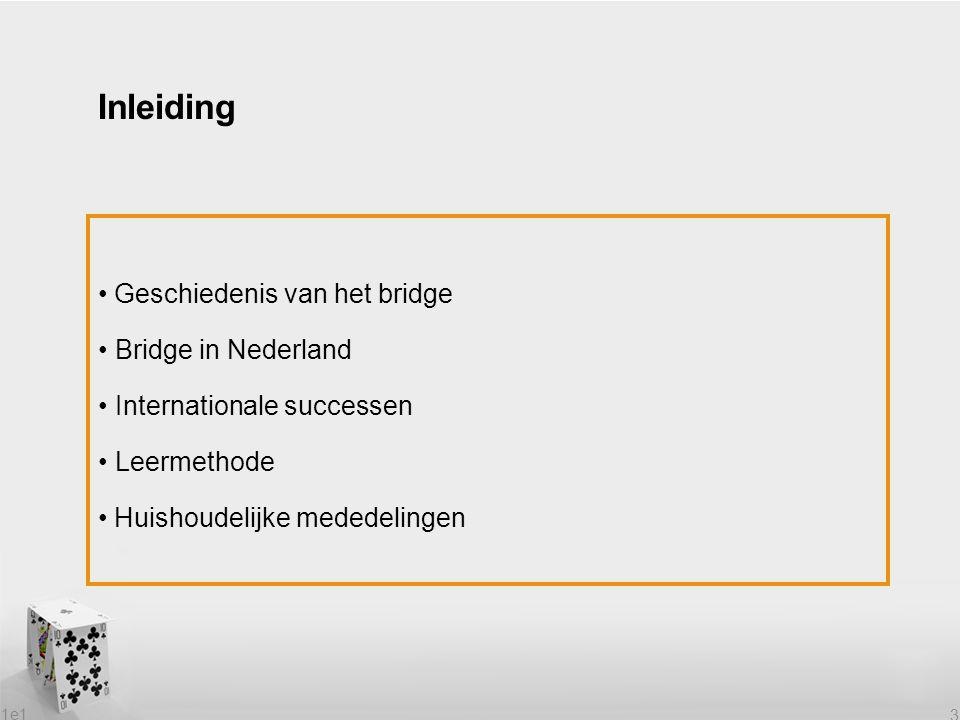 Inleiding Geschiedenis van het bridge • Bridge in Nederland