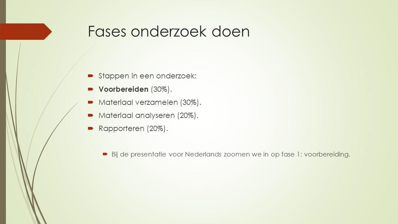 Fases onderzoek doen Stappen in een onderzoek: Voorbereiden (30%).