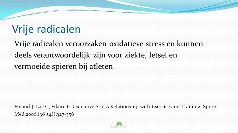 Vrije radicalen Vrije radicalen veroorzaken oxidatieve stress en kunnen. deels verantwoordelijk zijn voor ziekte, letsel en.