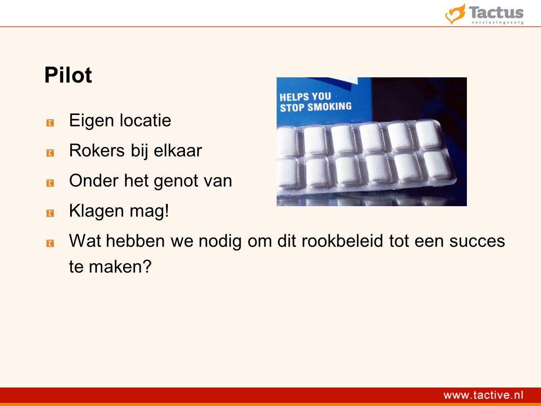 Pilot Eigen locatie Rokers bij elkaar Onder het genot van Klagen mag!
