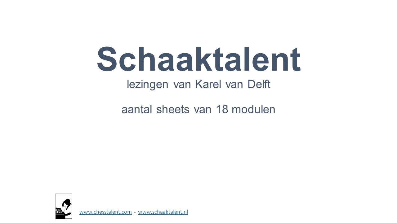 Schaaktalent lezingen van Karel van Delft aantal sheets van 18 modulen
