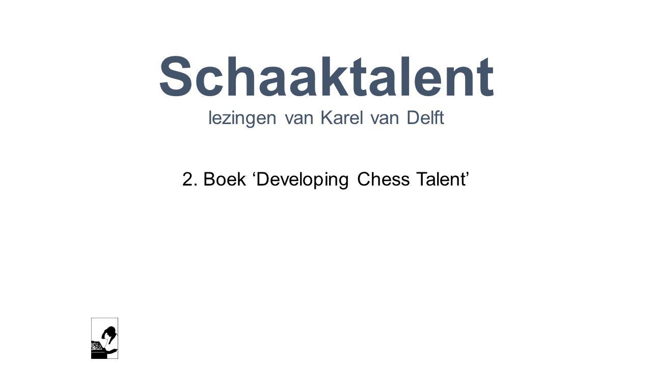 Schaaktalent lezingen van Karel van Delft 2