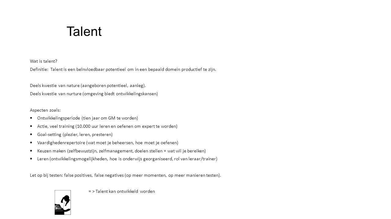Talent Wat is talent Definitie: Talent is een beïnvloedbaar potentieel om in een bepaald domein productief te zijn.