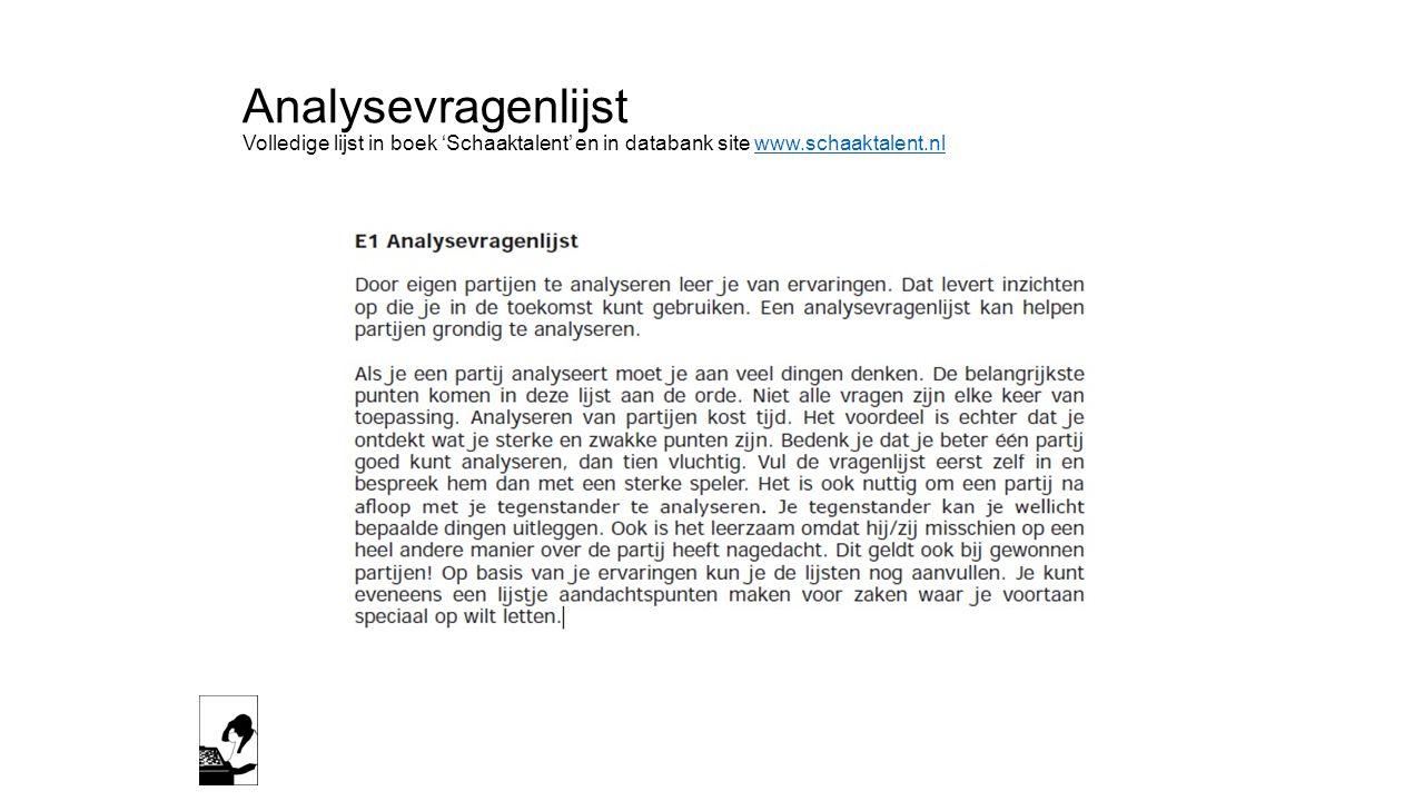 Analysevragenlijst Volledige lijst in boek 'Schaaktalent' en in databank site www.schaaktalent.nl