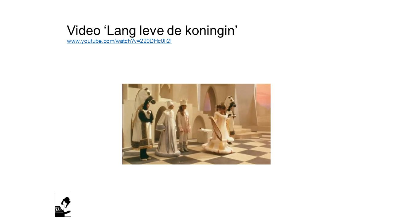 Video 'Lang leve de koningin' www.youtube.com/watch v=220DHc0Ii2I