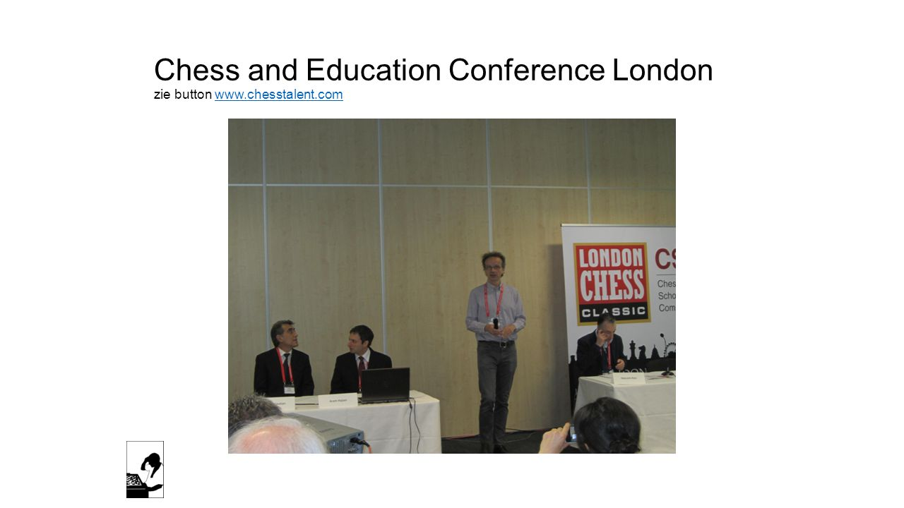 Chess and Education Conference London zie button www.chesstalent.com