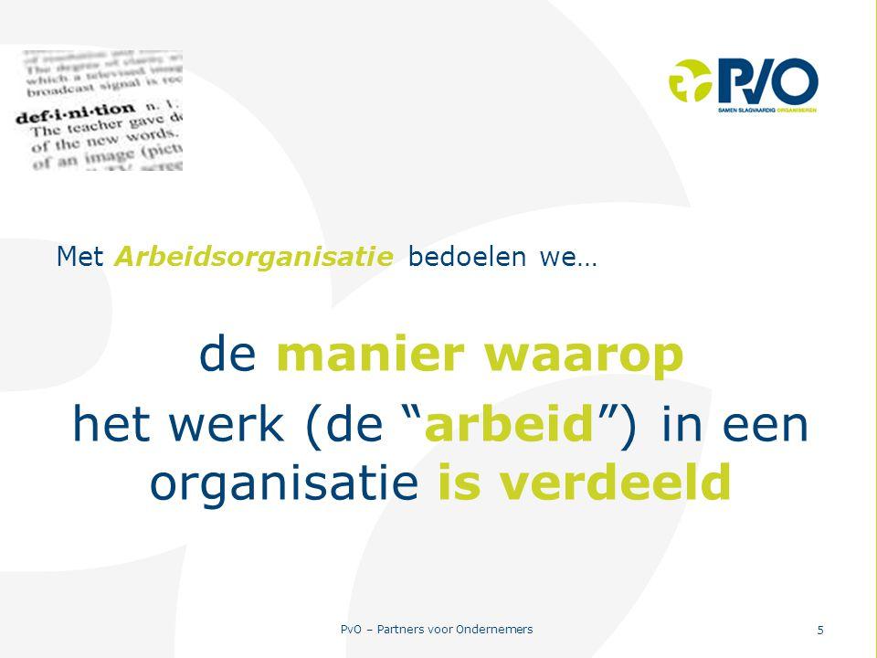 het werk (de arbeid ) in een organisatie is verdeeld