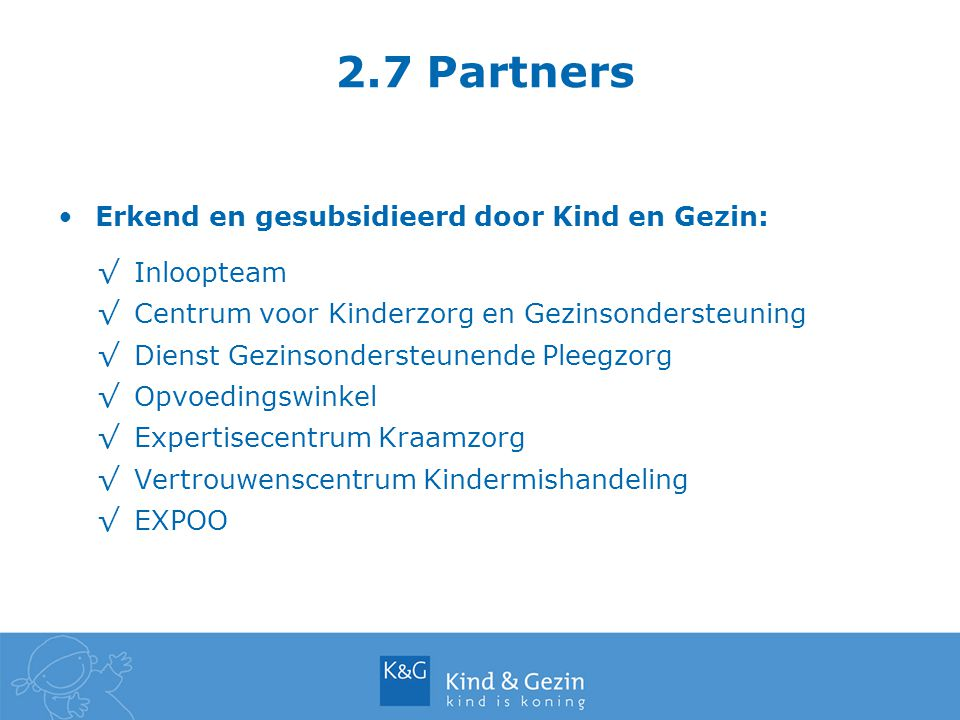 2.7 Partners Erkend en gesubsidieerd door Kind en Gezin: Inloopteam