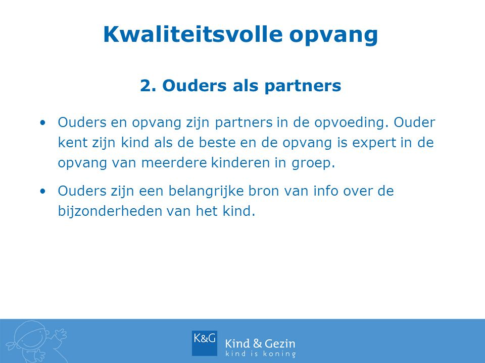 Kwaliteitsvolle opvang 2. Ouders als partners