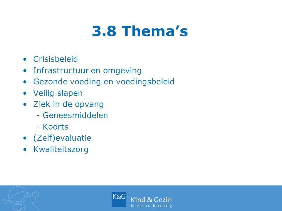 3.8 Thema's Crisisbeleid Infrastructuur en omgeving